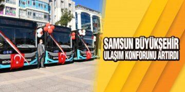 Samsun Büyükşehir Ulaşım Konforunu Artırdı